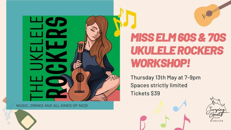 Miss Elm 60s&70s Ukulele Workshop!